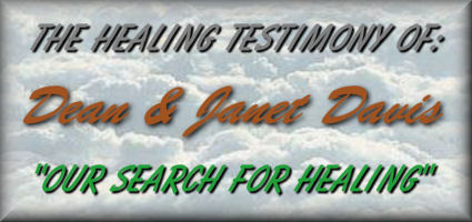 "The Healing Testimony Of: Dean and Janet Davis  ""Our Search For Healing"""